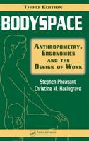 Cover image for Bodyspace : anthropometry, ergonomics, and the design of work