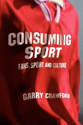 Cover image for Consuming sport : fans, sport, and culture