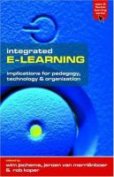Cover image for Integrated e-learning : implications for pedagogy, technology and organization