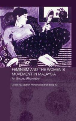 Cover image for Feminism and the womens movement in Malaysia : an unsung (r)evolution