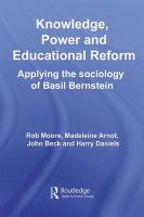Cover image for Knowledge, power and educational reform : applying the sociology of basil bernstein