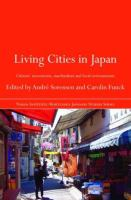 Cover image for Living cities in Japan : citizens' movements, machizukuri and local environments