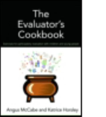 Cover image for The evaluator's cookbook : exercises for participatory evaluation with children and young people