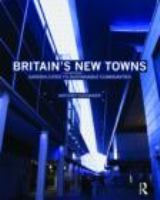 Cover image for Britain's new towns : garden cities to sustainable communities