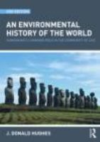 Cover image for An environmental history of the world : humankind's changing role in the community of life