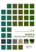 Cover image for Water and urban development paradigms : towards an integration of engineering, design and management approaches