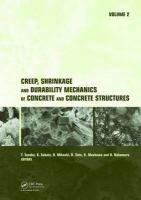 Cover image for Creep, shrinkage and durability mechanics of concrete and concrete structures : proceedings of the eighth International Conference on Creep, Shrinkage and Durability of Concrete and Concrete Structures, Ise-Shima, Japan, 30 September-2 October 2008