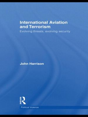 Cover image for International aviation and terrorism : evolving threat, evolving security