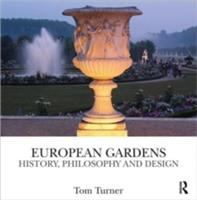 Cover image for European gardens : history, philosophy and design