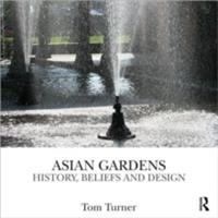 Cover image for Asian gardens : history, beliefs, and design