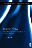 Cover image for Singapore Malays : being ethnic minority and Muslim in a global city-state
