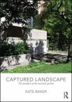 Cover image for Captured landscape : the paradox of the enclosed garden