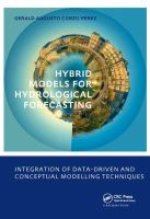 Cover image for Hybrid models for hydrological forecasting : integration of data-driven and conceptual modelling techniques