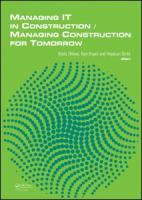 Cover image for Managing IT in construction/managing construction for tomorrow : proceedings of the 26th International Conference on IT in Construction & 1st International Conference on Managing Construction for Tomorrow, Istanbul Technical University, Istanbul, Turkey, 1-3 October 2009