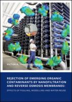 Cover image for Rejection of emerging organic contaminants by nanofiltration and reverse osmosis membranes : effects of fouling, modelling and water reuse