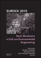 Cover image for Rock mechanics in civil and environmental engineering proceedings of the European Rock Mechanics Symposium (EUROCK) 2010 : Lausanne, Switzerland, 15-18 June 2010