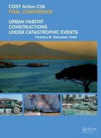 Cover image for COST Action C26 urban habitat constructions under catastrophic events : proceedings of the Final Conference (Naples, 16, 17, 18 September 2010) : proceedings of the Final COST Action C26 Conference, Naples, Italy, 16-18 September 2010