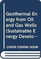 Cover image for Geothermal Energy from Oil and Gas Wells
