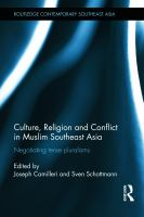 Cover image for Culture, religion and conflict in Muslim Southeast Asia : negotiating tense pluralisms