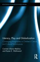 Cover image for Literacy, play and globalization : converging imaginaries in children's critical and cultural performances