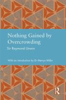 Cover image for Nothing gained by overcrowding : Raymond Unwin and town planning