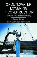 Cover image for Groundwater lowering in construction : a practical guide to dewatering