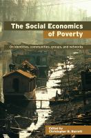 Cover image for The social economics of poverty : on identities, communities, groups, and networks