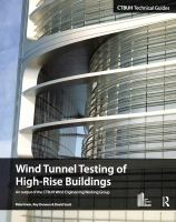 Cover image for Wind tunnel testing of high-rise buildings : an output of the CTBUH Wind Engineering Working Group