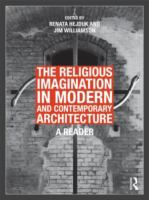 Cover image for The religious imagination in modern and contemporary architecture : a reader