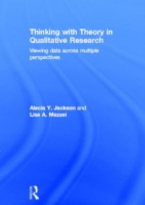 Cover image for Thinking with theory in qualitative research : viewing data across multiple perspectives
