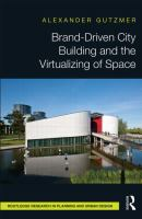 Cover image for Brand-driven city building and the virtualizing of space