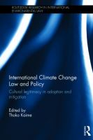Cover image for International climate change law and policy : cultural legitimacy in adaptation and mitigation