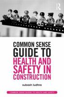 Cover image for Common sense guide to health and safety in construction