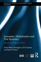Cover image for Innovation, globalization and firm dynamics : lessons for enterprise policy
