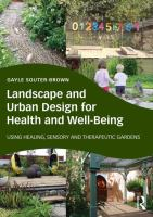 Cover image for Landscape and urban design for health and well-being : using healing, sensory, therapeutic gardens