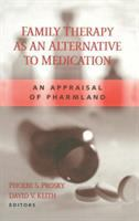Cover image for Family therapy as an alternative to medication : an appraisal of pharmland