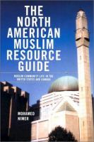 Cover image for The north American muslim resource guide : muslim community life in the United States and Canada