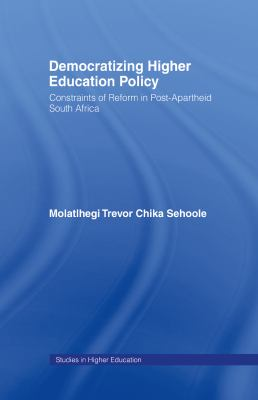 Cover image for Democratizing higher education policy : constraints of reform in post-apartheid south africa