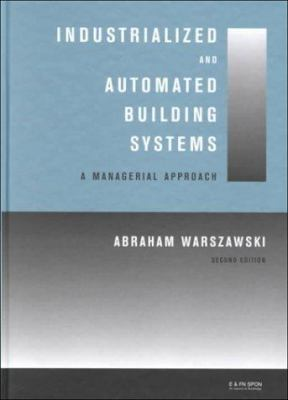 Cover image for Industrialized and automated building systems : a managerial approach