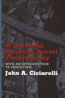 Cover image for A practical guide to aerial photography : with an introduction to surveying