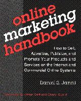 Cover image for Online marketing handbook : how to sell, advertise, publicize, and promote your products and services on the internet and commercial online systems