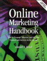 Cover image for Online marketing handbook : how to promote, advertise, and sell your products and services on the internet