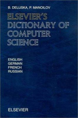 Cover image for Elsevier's dictionary of computer science in English, German, French, and Russian