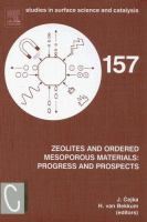 Cover image for Zeolites and ordered mesoporous materials : progress and prospects : the 1st FEZA School on Zeolites, Prague, Czech Republic, August 20-21, 2005