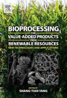 Cover image for Bioprocessing for value-added products from renewable resources : new technologies and applications
