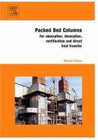 Cover image for Packed bed columns : for absorption, desorption, rectification and direct heat transfer
