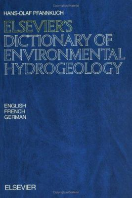 Cover image for Elsevier's dictionary of environmental hydrogeology : in English, French, and German