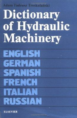 Cover image for Dictionary of hydraulic machinery in English, German, Spanish, French, Italian and Russian