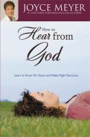 Cover image for How to hear from God : learn to know his voice and make right decisions