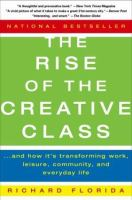 Cover image for The rise of the creative class : and how its transforming work, leisure, community and everyday life